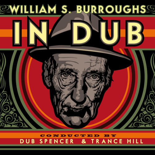 William S Burroughs - Burroughs Called The Law (conducted by Dub Spencer & Trance HILL)
