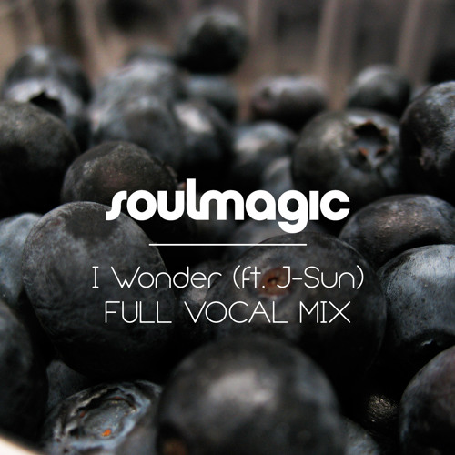 Soulmagic - I Wonder (ft J-Sun) Full Vocal mix