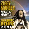 Ziggy Marley - Beach In Hawaii - Earthquake State Remix