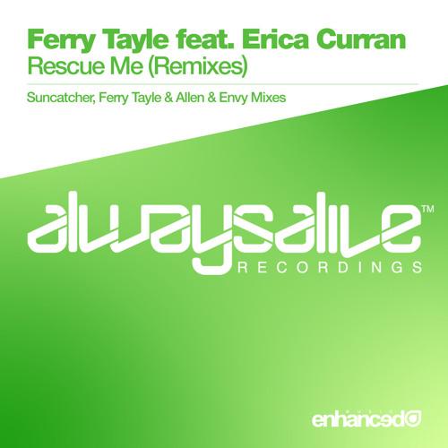 Ferry Tayle feat. Erica Curran - Rescue Me (Suncatcher Remix) [OUT NOW]
