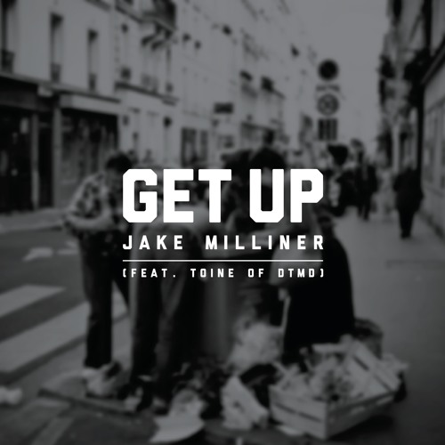 Get Up (feat. Toine of DTMD)