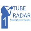 Tube Radar (Feat. SammieCupcakex) - Episode 1