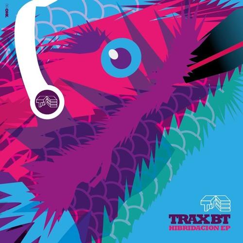 Trax BT - Hibridación EP - 02 Abstraxión