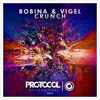 Bobina & Vigel - Crunch (OUT NOW)