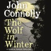 'The Wolf in Winter' by John Connolly, read by Jeff Harding - audiobook extract