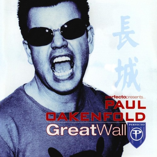 Perfecto Presents... Paul Oakenfold - Great Wall