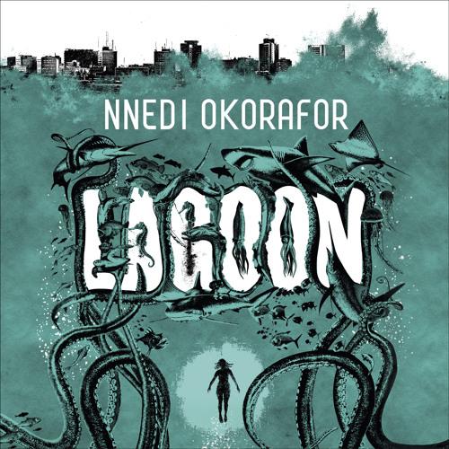 LAGOON by Nnedi Okorafor, read by Ben Onwukwe & Adjoa Andoh - Prologue