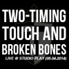 Two-Timing Touch And Broken Bones (Ensaio @ Studio Play, 05/04/2014)