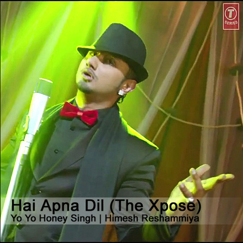 Hai Apna Dil (The Xpose) ft. Yo Yo Honey Singh & Himesh Reshammiya