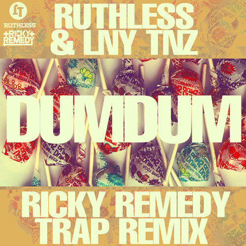 Ruthless & LNY TNZ - DUMDUM (Remedy Remix)