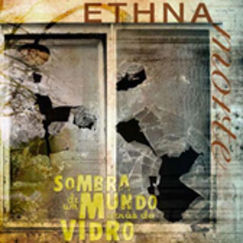 EthnaMorte - Vidro (from debut CD)