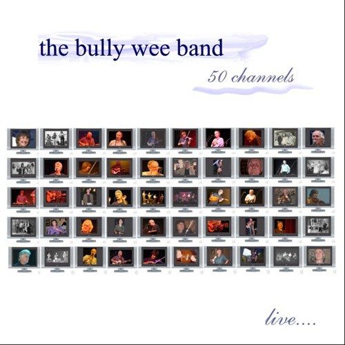 50 channels - Live collage by The Bully Wee Band
