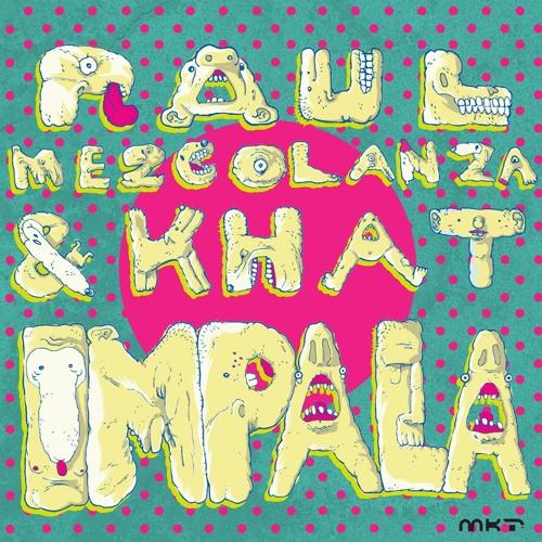 Raul Mezcolanza & Khat - Impala