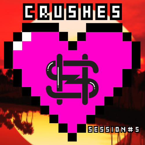 Crushes Sessions #5 by StereoHeroes