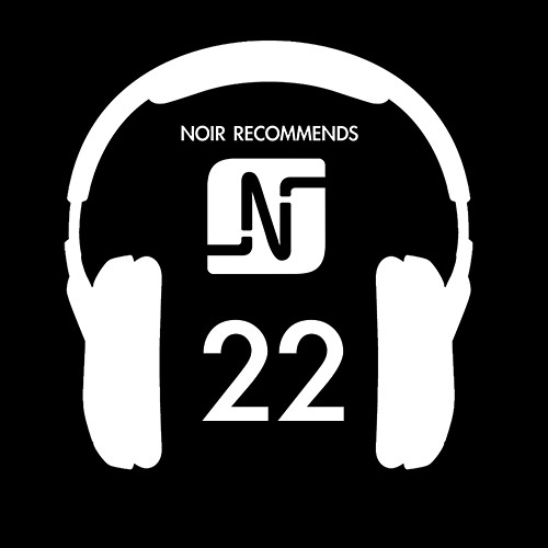 NOIR RECOMMENDS // Episode 22 2014