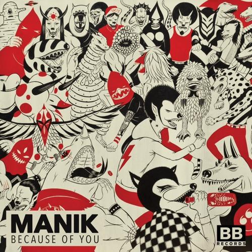 MANIK- Because Of You (Original Mix) [Black Butter]