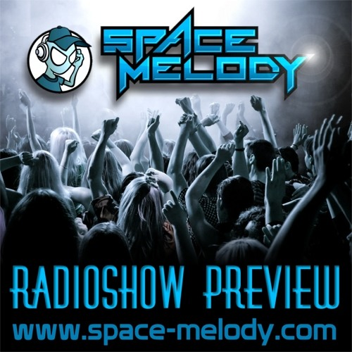 Space Melody RadioShow 002 [PREVIEW]