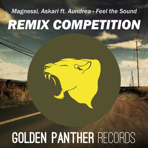 Magnessi, Askari ft. Aundrea - Feel the Sound (REMIX COMPETITION)