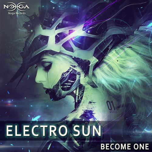 Electro Sun - Become One EP (Noga Records) Preview