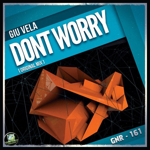 GNR-161 Giu Vela - Don't Worry (SNIPPET)(GREEN NIGHTS RECORDS) (OUT NOW ON BEATPORT #TECHNO)