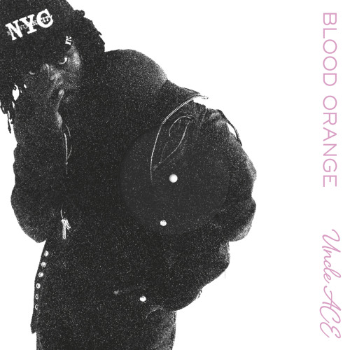 Blood Orange - Uncle ACE