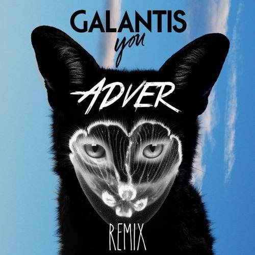 Galantis - You ( Adver Remix )** FREE DOWNLOAD **