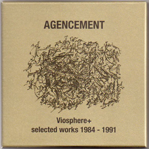 agencement - viosphere+ selected works 1984-1991 (shop excerpts)