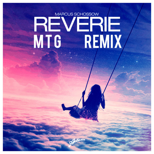 Marcus Schossow - Reverie (MTG Remix)