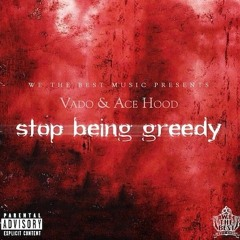 Vado & Ace Hood - Stop Being Greedy Freestyle