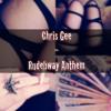Chris Gee - Rudebway Anthem