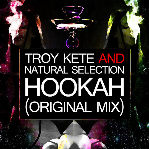 Hookah by Troy Kete ✖ Natural Selection