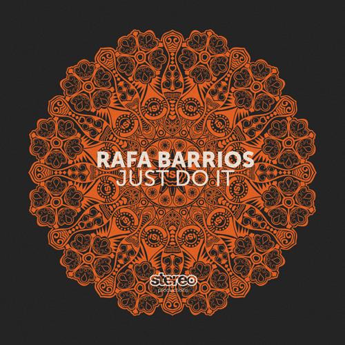 Rafa Barrios - Just Do It (Original Mix)