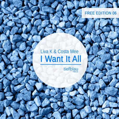 TBRFREE006 - Liva K & Costa Mee - I Want It All (Original Mix) [FREE DOWNLOAD]