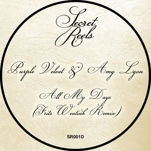 B1: Purple Velvet & Amy Lyon - All My Days (Frits Wentink Remix) [Secret Reels] Out Now!