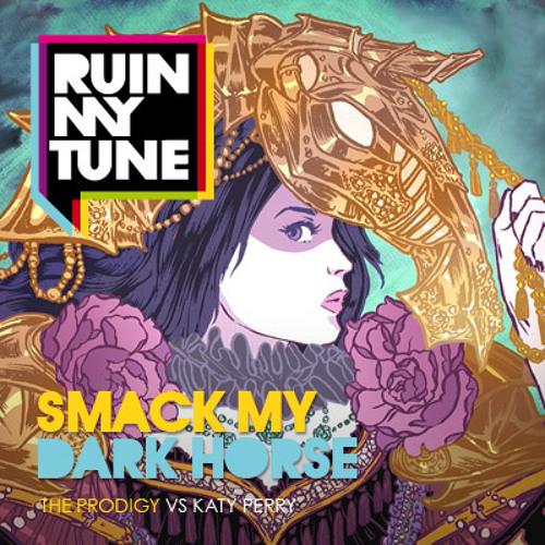 The Prodigy vs Katy Perry - Smack my Dark Horse (RUINMYTUNE MashUp)
