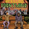 Kap Kallous - I Don't Mind ft. Caskey (Prod. By David Grants