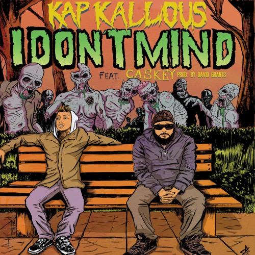 Kap Kallous - I Don't Mind ft. Caskey (Prod. By David Grants
