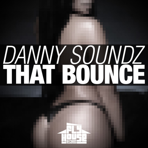 Danny Soundz - That Bounce (TEASER) OUT NOW!