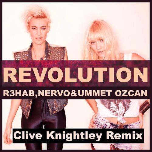 Remix 'Revolution' R3hab, NERVO & Ummet Ozcan (Clive Knightley remix)