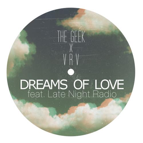Dreams Of Love (ft. The Geek x VRV)