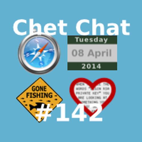 Chet Chat 142 - Apr 10, 2014