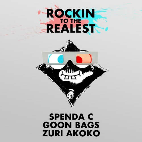 Rockin To The Realest by Spenda C ✖ GOON BAGS ✖ Zuri Akoko