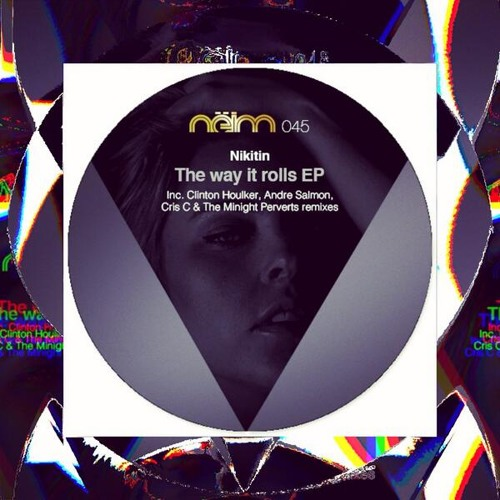 Nikitin - The Way It Roll (Clinton Houlker Remix - Preview) Neim Recordings OUT NOW