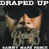 Bun B - Draped UP (Sammy Marz Remix)