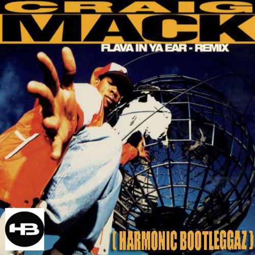 Craig Mack - Flava In Ya Ear (Harmonic Bootleggaz Remix)