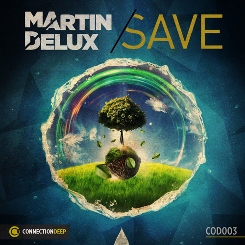 Martin Delux - Save (Preview) on Beatport