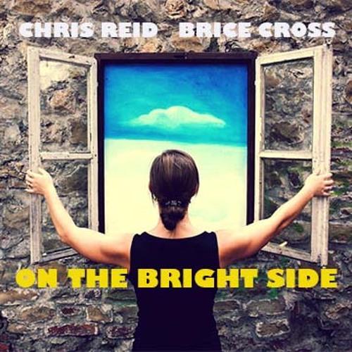 On The Bright Side - Chris Reid Ft. Brice Cross