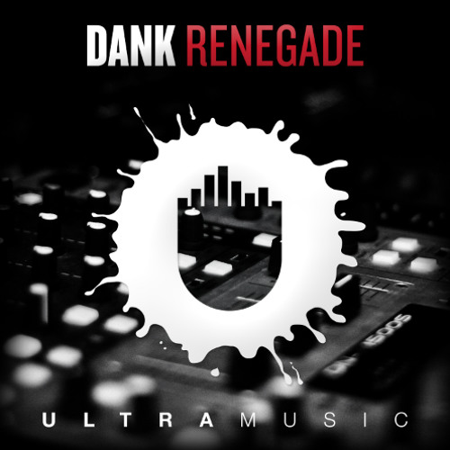 Dank - Renegade * {Ultra Music}