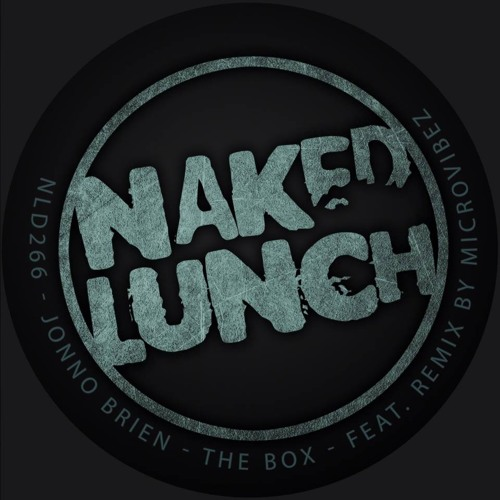 Jonno Brien -The Box ( Microvibez Remix ) Out now!_ Naked Lunch