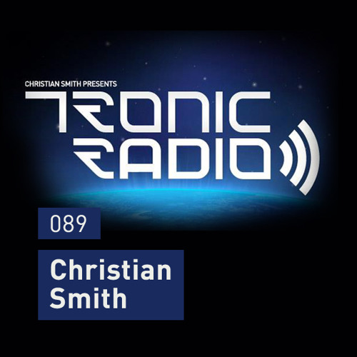 Tronic Podcast 089 with Christian Smith